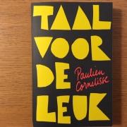 Taal voor de leuk. Een boek van Paulien Cornelisse. Want taal is leuk.